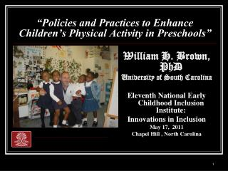 """Policies and Practices to Enhance Children's Physical Activity in Preschools"""
