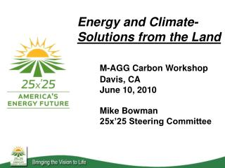 Energy and Climate-  Solutions from the Land M-AGG Carbon Workshop 	Davis, CA 	June 10, 2010