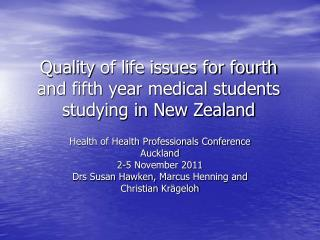 Quality of life issues for fourth and fifth year medical students studying in New Zealand