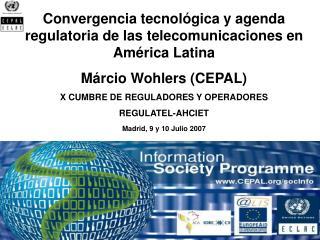Convergencia tecnol�gica y agenda regulatoria de las telecomunicaciones en Am�rica Latina