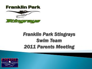 Franklin Park Stingrays Swim Team 2011 Parents Meeting