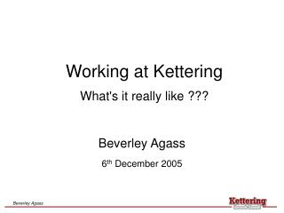 Working at Kettering What's it really like ???