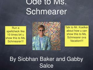 Ode to Ms. Schmearer