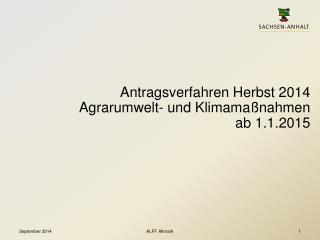 Antragsverfahren Herbst 2014  Agrarumwelt- und Klimamaßnahmen ab 1.1.2015