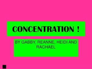 CONCENTRATION !