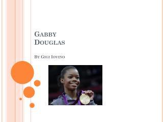 Gabby  Douglas By Gigi  Iovino