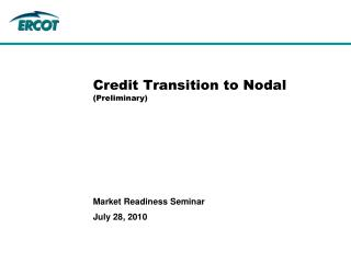 Credit Transition to Nodal (Preliminary)