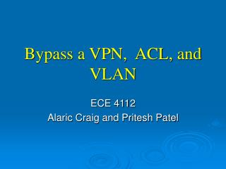Bypass a VPN,  ACL, and VLAN