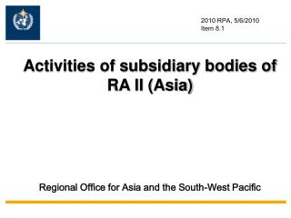 Activities of subsidiary bodies of RA II (Asia)