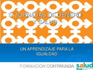 IV JORNADAS DE GENERO Y SALUD