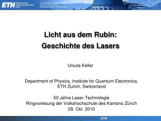 Ursula Keller Department of Physics, Institute for Quantum Electronics, ETH Zurich, Switzerland