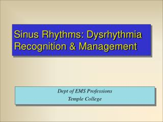 Sinus Rhythms: Dysrhythmia Recognition & Management