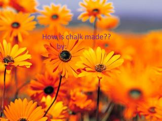 How is chalk made??