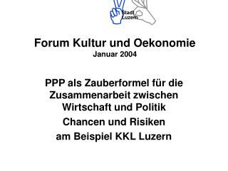 Forum Kultur und Oekonomie Januar 2004