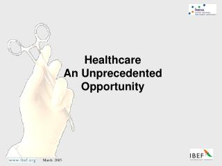 Healthcare An Unprecedented Opportunity