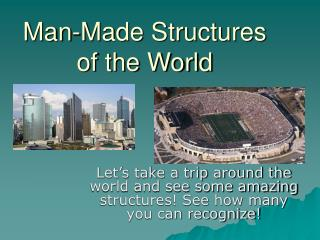 Man-Made Structures of the World