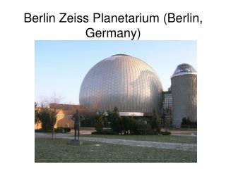 Berlin Zeiss Planetarium (Berlin, Germany)