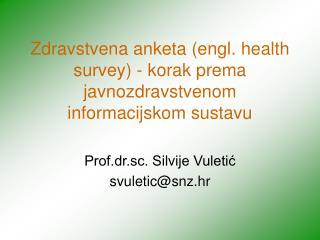 Zdravstvena anketa (engl. health survey) - korak prema javnozdravstvenom informacijskom sustavu