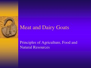 Meat and Dairy Goats