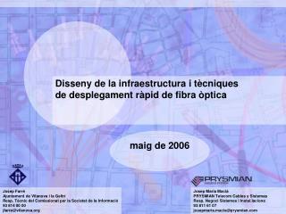 Josep Maria Macià PRYSMIAN Telecom Cables y Sistemas Resp. Negoci Sistemesi Instal.lacions