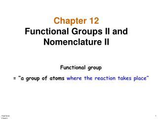 Chapter 12 Functional Groups II and Nomenclature II