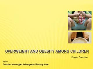 Overweight and Obesity among Children