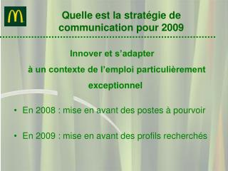 Quelle est la stratégie de communication pour 2009