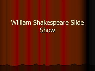 William Shakespeare Slide Show