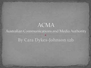 ACMA Australian Communications and Media Authority
