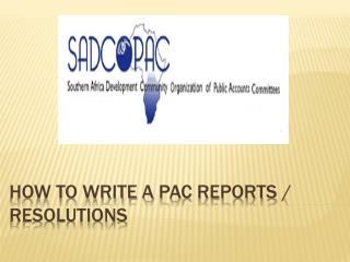 How to write a  pac reportS  /  resolutions