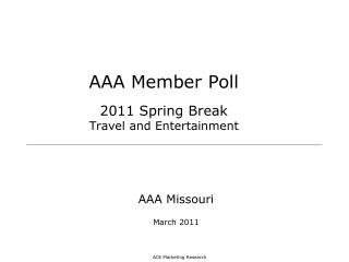 AAA Member Poll 2011 Spring Break Travel and Entertainment