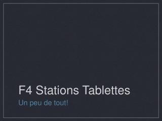 F4 Stations Tablettes