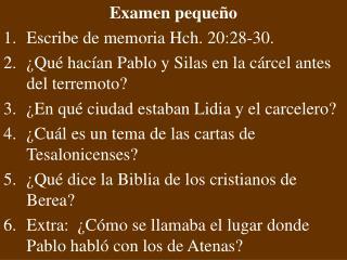 Examen pequeño Escribe de memoria Hch.  20:28-30 .