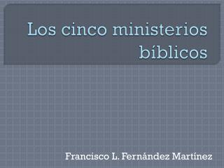 Los cinco ministerios bíblicos