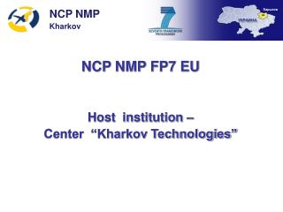 "NCP NMP FP7 EU Host  institution –   Center  ""Kharkov Technologies"""
