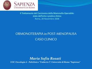 """Maria Sofia Rosati UOC Oncologia A - Policlinico """"Umberto I"""", Università di Roma """"Sapienza"""""""