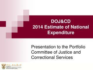 DOJ&CD 2014 Estimate of National Expenditure