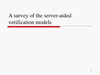 A survey of the server-aided verification models