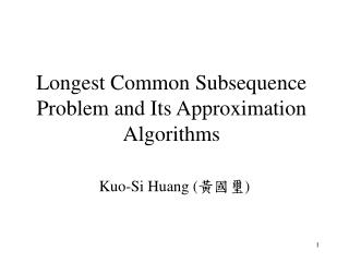Longest Common Subsequence Problem and Its Approximation Algorithms