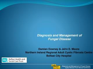 Damian Downey & John E. Moore Northern Ireland Regional Adult Cystic Fibrosis Centre