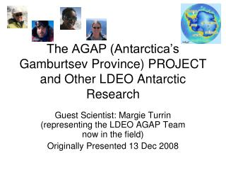 The AGAP (Antarctica's Gamburtsev Province) PROJECT and Other LDEO Antarctic Research