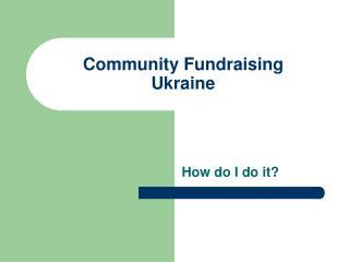 Community Fundraising Ukraine