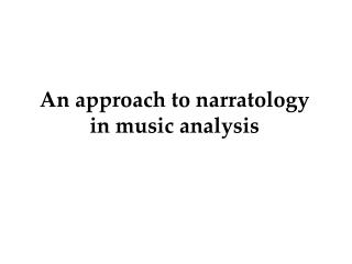 An approach to narratology in music analysis