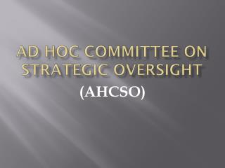 Ad Hoc Committee on Strategic Oversight