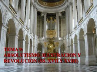 TEMA 9: ABSOLUTISMO, ILUSTRACION Y REVOLUCION (SS. XVII Y XVIII)