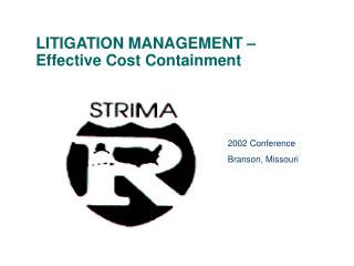 LITIGATION MANAGEMENT –  Effective Cost Containment