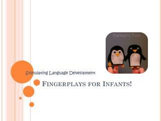 Fingerplays for Infants!
