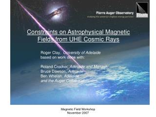 Constraints on Astrophysical Magnetic Fields from UHE Cosmic Rays