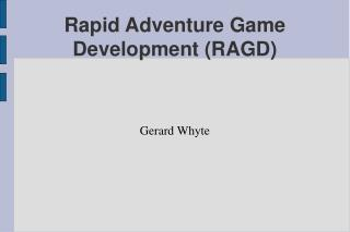 Rapid Adventure Game Development (RAGD)