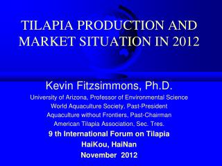 TILAPIA PRODUCTION AND MARKET SITUATION IN 2012